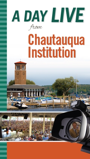 A Day Live from Chautauqua Institution